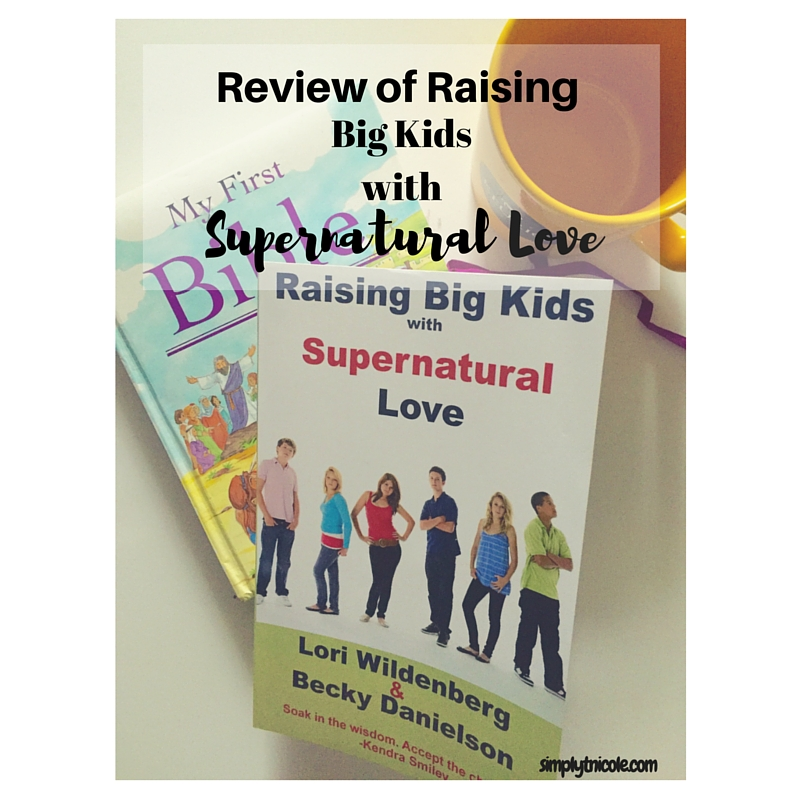 Review of Raising Big Kids with Supernatural Love